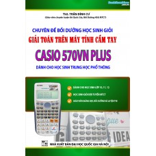 Chuyên đề BDHSG giải toán trên máy tính cầm tay Casio 570VN PLUS (THPT)
