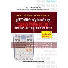 Chuyên đề BDHSG giải toán trên máy tính cầm tay Casio 570VN PLUS (THCS)