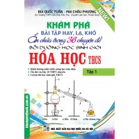 Khám phá bài tập hay lạ khó ẩn chứa trong 36 chuyên đề BDHSG Hóa học THCS Tập 1