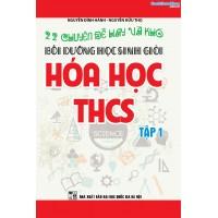 22 Chuyên đề hay và khó bồi dưỡng học sinh giỏi Hóa học THCS tập 1 (Tái bản)