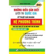 Những điều cần biết Luyện thi Quốc Gia Kỹ thuật giải nhanh HỆ PHƯƠNG TRÌNH (Mới)