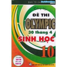 Tổng tập đề thi Olympic 30 tháng 4 Sinh học 10 (2010 - 2014)
