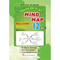 Khám Phá Siêu Tư Duy Mind Map Ngữ Văn Tài Năng 12 Quyển 1