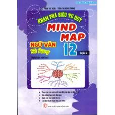 Khám Phá Siêu Tư Duy Mind Map Ngữ Văn Tài Năng 12 Quyển 2