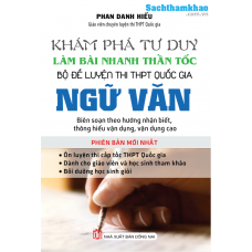 Khám phá tư duy làm bài nhanh thần tốc bộ đề luyện thi THPT-QG Ngữ Văn (Mới)