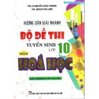 Hướng dẫn giải nhanh Bộ Đề Tuyển Sinh Lớp 10 Môn Hóa Học (Tái bản)