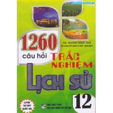 1260 Câu hỏi trắc nghiệm Lịch sử 12 (Tái bản 1)