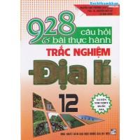 928 câu hỏi và bài thực hành trắc nghiệm Địa lý 12 (Tái bản 1)