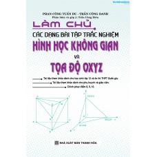 Làm Chủ Các Dạng Bài Tập Trắc Nghiệm Hình Học Không Gian Và Toạ Độ OXYZ