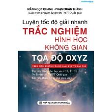 Luyện Tốc Độ Giải Nhanh Trắc Nghiệm Hình Học Không Gian Tọa Độ OXYZ