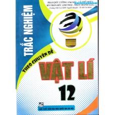 Trắc nghiệm Vật lý 12 theo chuyên đề (Tái bản 1)