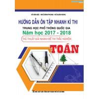 Hướng Dẫn Ôn Tập Nhanh Kì Thi THPT Quốc Gia Năm Học 2017 - 2018 Thủ Thuật Giải Nhanh Đề Thi Trắc Nghiệm Toán