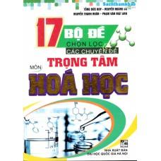 17 Bộ đề chọn lọc và các chuyên đề trọng tâm môn Hoá học