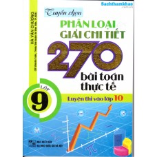 Tuyển chọn phân loại và giải chi tiết 270 bài toán thực tế Lớp 9 luyện thi vào lớp 10
