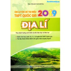 Ôn Luyện Đề Thi Mẫu THPT Quốc Gia 2019 Địa lý (Lớp 10, 11, 12)