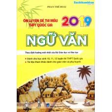 Ôn Luyện Đề Thi Mẫu THPT Quốc Gia 2019 Ngữ Văn (Lớp 10, 11, 12)