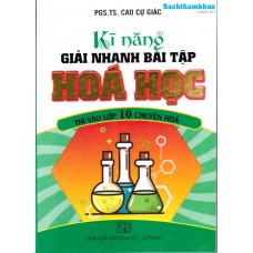 Kỹ năng giải nhanh bài tập hoá học thi vào lớp 10 chuyên Hoá