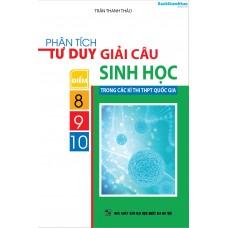 Phân tích tư duy giải câu điểm 8-9-10 sinh học trong các kỳ thi THPT quốc gia