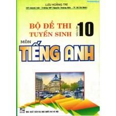 Bộ đề thi tuyển sinh vào lớp 10 môn Tiếng Anh (Tái bản 3)