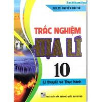 Trắc nghiệm Địa lí 10 - Lý thuyết và thực hành (Tái bản 1)